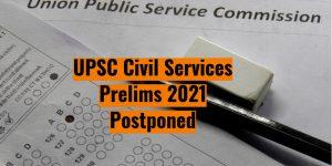 upsc-civil-services-exam-2021-postponed